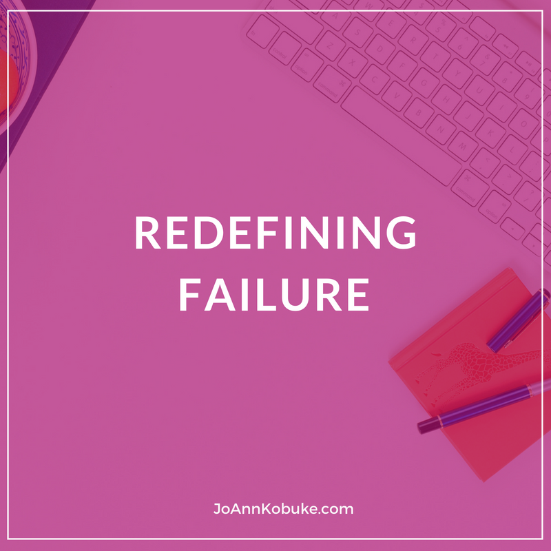 Redefining Failure as a painful learning experience on the way to success